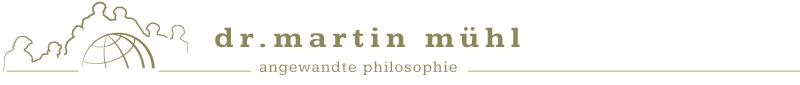 Dr. Martin Mühl - Angewandte Philosophie
